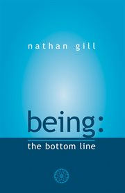 Being : the bottom line cover image