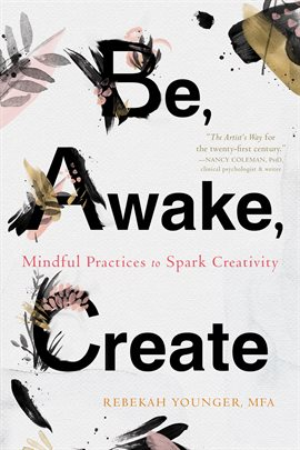 Be, Awake, Create