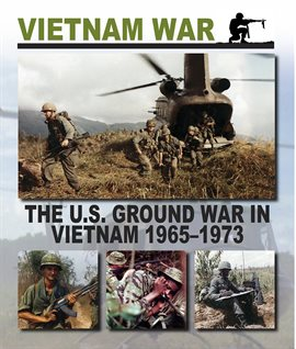 Cover image for The U.S. Ground War in Vietnam 1965 – 1973