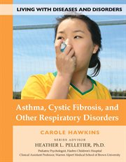 Asthma, Cystic Fibrosis, and Other Respiratory Disorders