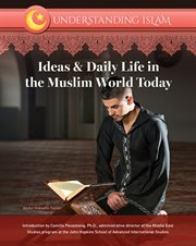 Ideas & Daily Life in the Muslim World Today