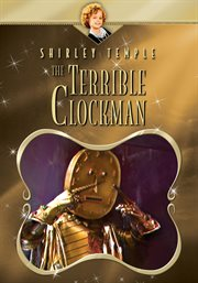 Shirley Temple: the Terrible Clockman