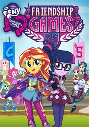 My Little Pony, Equestria girls. Friendship games cover image
