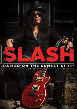 Slash: Raised On The Sunset Strip