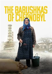 The babushkas of Chernobyl cover image