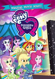 My little pony, Equestria girls. Magical movie night cover image