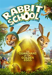 Rabbit School: the Guardians of the Golden Eggs
