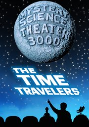Mystery Science Theater 3000: The Time Travelers