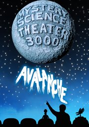 Mystery Science Theater 3000: Avalanche