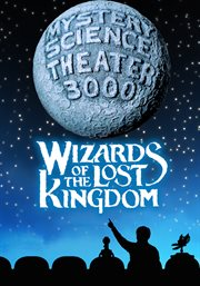 Mystery Science Theater 3000: Wizards Of The Lost Kingdom