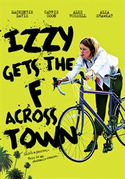 Izzy Gets the F Across Town