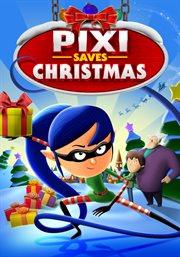 Pixi Saves Christmas