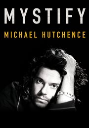 Mystify : Michael Hutchence cover image