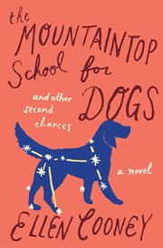 The mountaintop school for dogs : and other second chances cover image