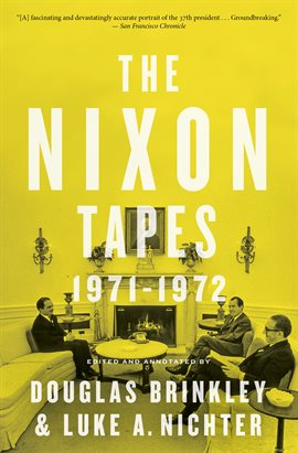 Cover image for The Nixon Tapes: 1971–1972