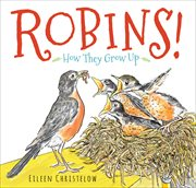 Robins! : How They Grow Up cover image