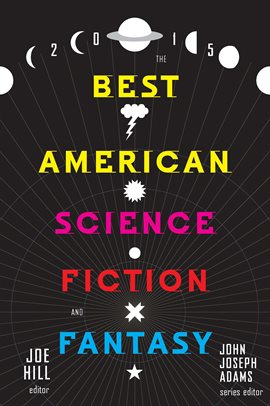 Cover image for The Best American Science Fiction and Fantasy 2015