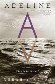 Adeline : a novel of Virginia Woolf cover image
