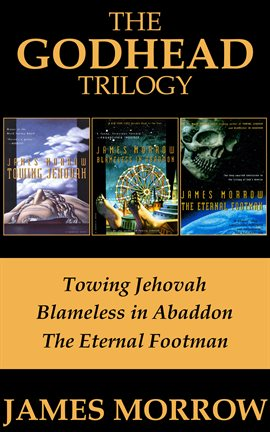 Cover image for The Godhead Trilogy: Towing Jehovah, Blameless in Abaddon, and The Eternal Footman