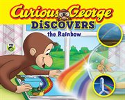Curious George discovers the rainbow cover image