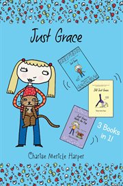 Just grace, still just grace, just grace walks the dog. Books #1-3 cover image