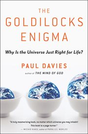 The Goldilocks enigma : why is the universe just right for life? cover image