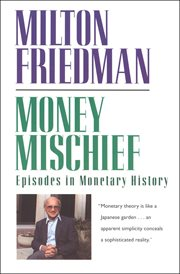 Money mischief : episodes in monetary history cover image