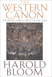 The western canon. The Books and School of the Ages cover image