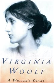 A writer's diary : being extracts from the diary of Virginia Woolf cover image