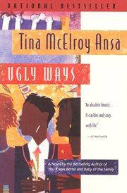 Ugly ways : a novel cover image