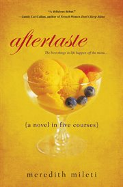 Aftertaste : {a novel in five courses} cover image