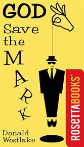God save the mark : a novel of crime and confusion cover image