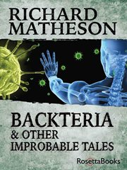 Backteria and other improbable tales cover image