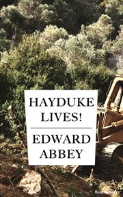 Hayduke lives! : a novel cover image