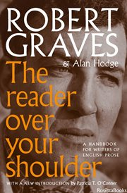 The Reader over your shoulder : a handbook for writers of English prose cover image