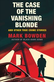 The case of the vanishing blonde : and other true crime stories cover image