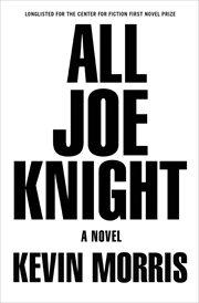 All Joe Knight : a novel cover image