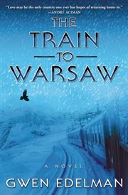 The train to Warsaw : a novel cover image