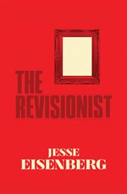 The revisionist : a play cover image