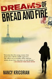 Dreams of bread and fire : a novel cover image