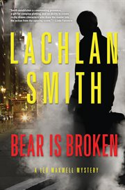 Bear is broken : a Leo Maxwell mystery cover image