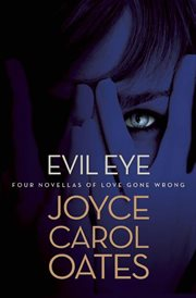 Evil eye : four novellas of love gone wrong cover image