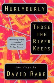 Hurlyburly ; : and, Those the river keeps : two plays cover image