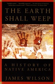 The Earth shall weep : a history of Native America cover image