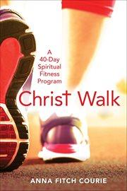Christ Walk