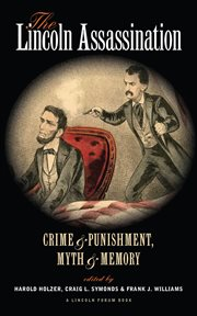 The Lincoln assassination : who helped John Wilkes Booth murder Lincoln? cover image