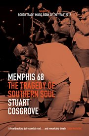 Memphis 68 : the Tragedy of Southern Soul cover image