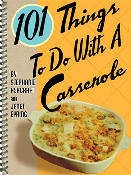 Cover image for 101 Things To Do With A Casserole