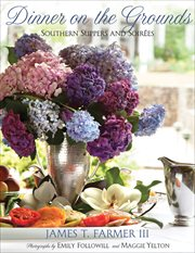 Dinner on the grounds : Southern suppers and soirees cover image