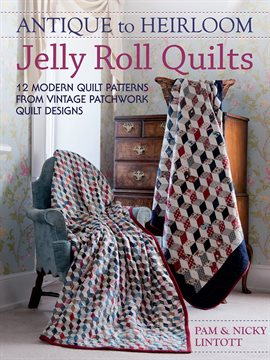 Cover image for Antique to Heirloom Jelly Roll Quilts